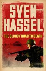 The Bloody Road to Death - Sven Hassel
