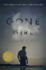 Gone Girl  : Film Tie-In Edition - Gillian Flynn