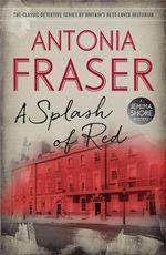 A Splash of Red : A Jemima Shore Mystery - Antonia Fraser