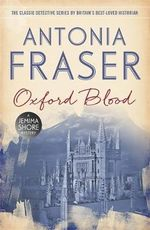 Oxford Blood : A Jemima Shore Mystery - Antonia Fraser