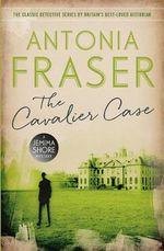 The Cavalier Case : A Jemima Shore Mystery - Antonia Fraser