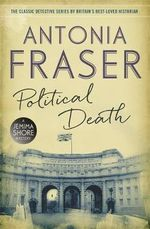 Political Death : A Jemima Shore Mystery - Antonia Fraser