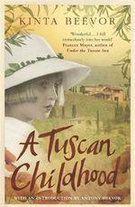 A Tuscan Childhood - Kinta Beevor