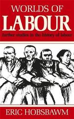 Worlds of Labour - Eric Hobsbawm