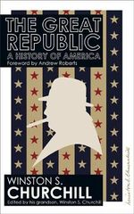 The Great Republic : A History of America - Winston Churchill