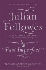 Past Imperfect - Julian Fellowes