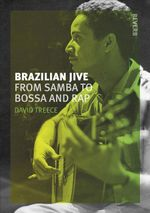 Brazilian Jive : From Samba to Bossa and Rap - David Treece