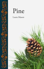 Pine : A Complete Guide to the Trees of Britain and North... - Laura Mason