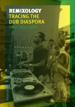Remixology : Tracing the Dub Diaspora - Paul Sullivan