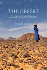 The Desert : Land of Lost Borders - Michael Welland