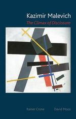 Kazimir Malevich : The Climax of Disclosure - Rainer Crone