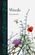 Weeds : Botanical - Nina Edwards