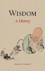 Wisdom : A History - Trevor Curnow
