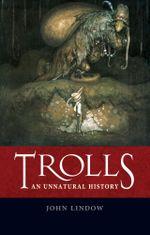 Trolls : An Unnatural History - John Lindow