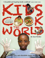 Kids Cook the World : Healthy, Easy and Affordable Family Meals - New Internationalist