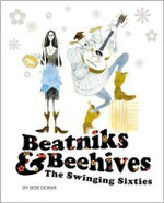 Beatniks and Beehives : The Swinging Sixties - Bob Dewar