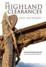 The Highland Clearances : How Water Shaped the West and Will Determine Its F... - Eric Richards