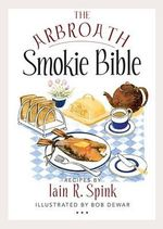 The Arbroath Smokie Bible - Iain R. Spink