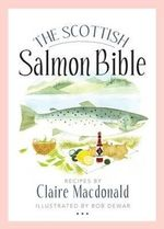 The Scottish Salmon Bible - Claire MacDonald