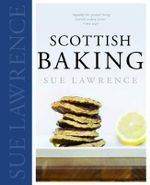 Scottish Baking - Sue Lawrence