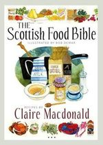 The Scottish Food Bible - Claire MacDonald