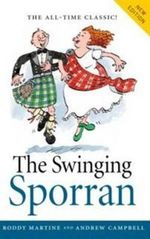Swinging Sporran, the : A Lighthearted Guide to the Basic Steps of Scottish Reels and Country Dances - Andrew Campbell