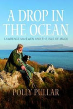 A Drop in the Ocean : The Story of the Isle of Muck - Polly Pullar