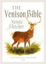 The Venison Bible - Nichola Fletcher