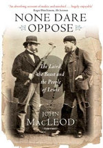 None Dare Oppose : The Laird, the Beast and the People of Lewis - John MacLeod
