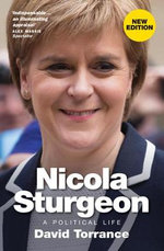 Nicola Sturgeon : A Biography - David Torrance