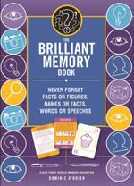 The Brilliant Memory Tool Kit : Tips, Tricks and Techniques to Boost Your Memory Power - Dominic O'Brien