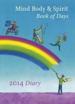Mind, Body, Spirit Book of Days 2014 : Volume II of the O Manuscript: The Scandinavian Be... - Diary