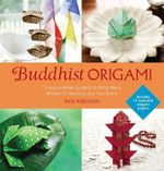Buddhist Origami : 15 Easy-to-Make Symbols for Gifts or Keepsakes - Nick Robinson