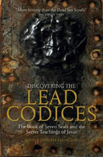 The Discovering the Lead Codices : The Book of Seven Seals and the Secret Teachings of Jesus - David Elkington