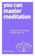 You Can Master Meditation - David Fontana