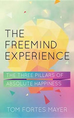 The FreeMind Experience - Tom Fortes Mayer