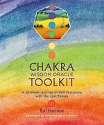 Chakra Wisdom Oracle Toolkit : A 52-Week Journey of Self-Discovery with the Lost Fables - Tori Hartman