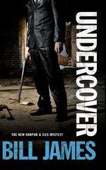 Undercover : Harpur & Iles Mystery - Bill James