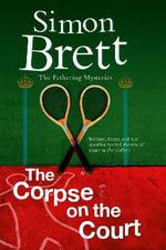 The Corpse on the Court : Fethering Mystery - Simon Brett