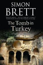 The Tomb in Turkey : a Fethering Mystery - Simon Brett