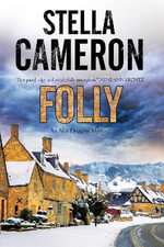 Folly : a British Murder Mystery Set in the Cotswolds - Stella Cameron
