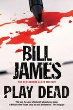 Play Dead - Bill James