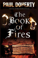 The Book of Fires : A Novel of Medieval London Featuring Brother Athelstan - Paul Doherty