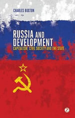 Russia and Development : Capitalism, Civil Society and the State - Charles Buxton