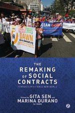 The Re-Making of Social Contracts : Feminists in a Fierce New World - Gita Sen