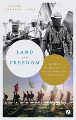 Land and Freedom : The MST, the Zapatistas and Peasant Alternatives to Neoliberalism - Leandro Vergara-Camus