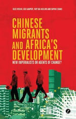 Chinese Migrants and Africa's Development : New Imperialists or Agents of Change? - Giles Mohan