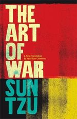 The Art of War : A New Translation - Jonathan Clements