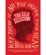 The Self Illusion : Why There Is No 'You' Inside Your Head - Bruce Hood