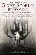 The Mammoth Book of Ghost Stories by Women : Mammoth Books - Marie O'Regan